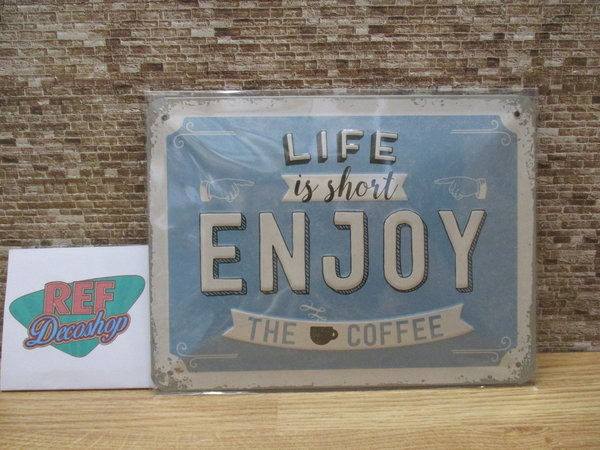 Life is short enjoy the coffee