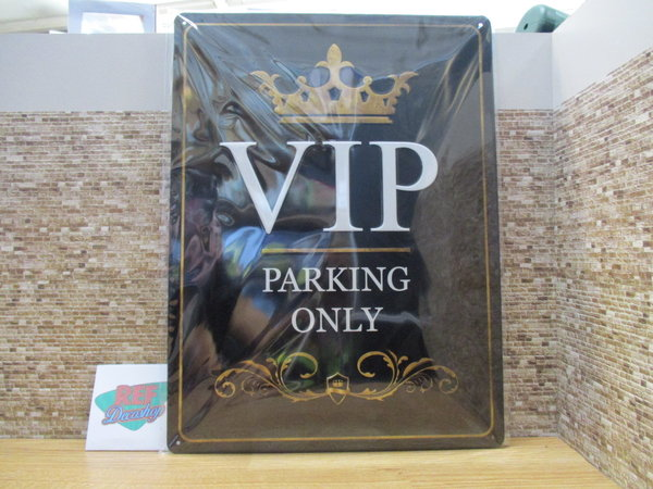 VIP parking only  30 x 40 cm